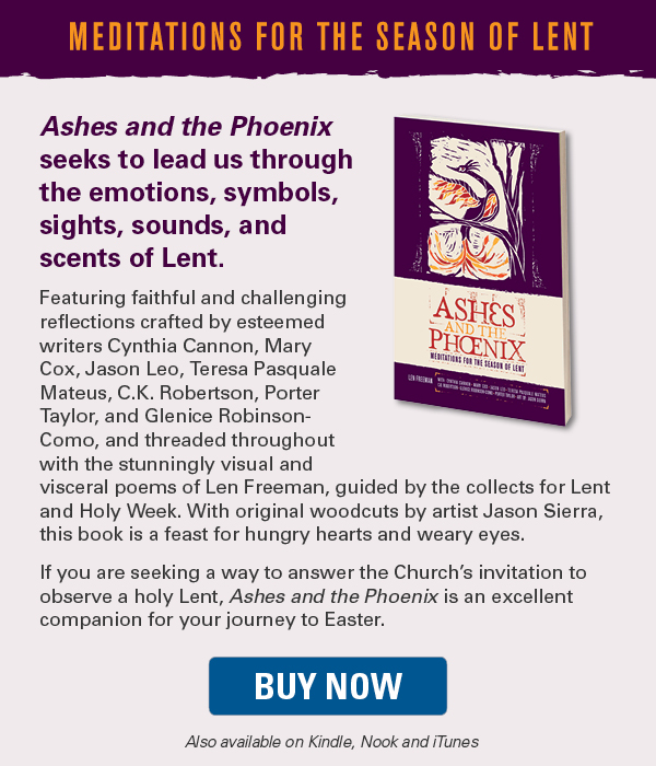 Meet Ashes And The Phoenix New Meditations For Lent Forward