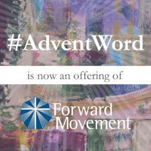 AdventWord is now an offering of Forward Movement